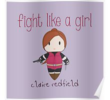 Fight Like a Girl - Claire Redfield | Resident Evil Poster