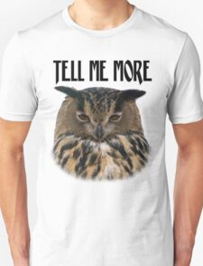 Tell Me More T-Shirt