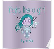 Fight Like a Girl - Elven Priestess Poster