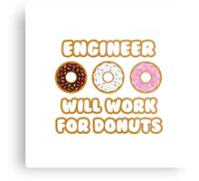 Engineer .. Will Work For Donuts Metal Print