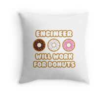Engineer .. Will Work For Donuts Throw Pillow
