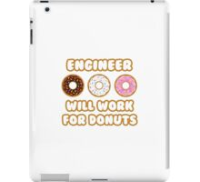 Engineer .. Will Work For Donuts iPad Case/Skin