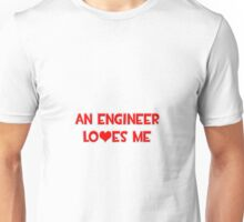 An Engineer Loves Me Unisex T-Shirt