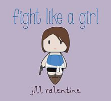Fight Like a Girl - Jill Valentine | Resident Evil by isasaldanha