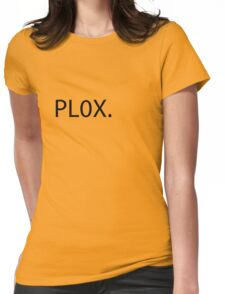 PL0X. Womens Fitted T-Shirt