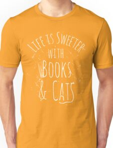 life is sweeter with books & cats #white Unisex T-Shirt