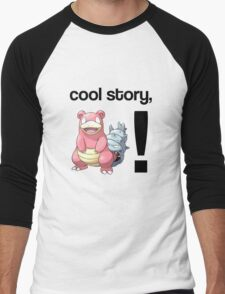 Cool Story, Slowbro! Men's Baseball ¾ T-Shirt