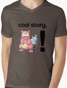 Cool Story, Slowbro! Mens V-Neck T-Shirt