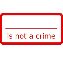 Fill in the blank is not a crime Photographic Print