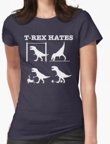 T-Rex Hates........ Womens Fitted T-Shirt