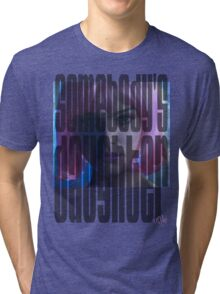 """""""That's somebody's daughter up there"""" - Stu Price Tri-blend T-Shirt"""