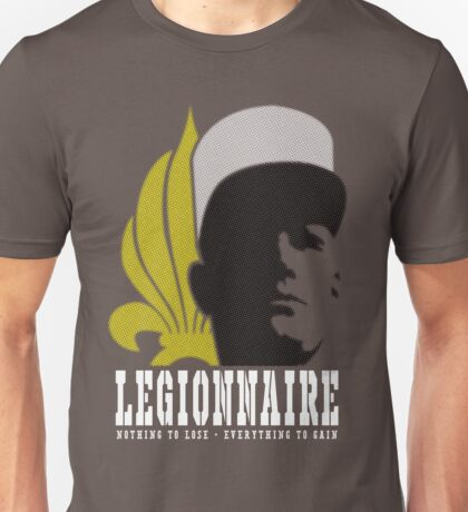 Legionnaire: Nothing To Lose - Everything To Gain Unisex T-Shirt