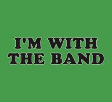 I'M WITH THE BAND Kids Tee