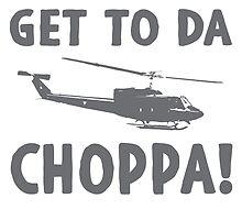 GET TO DA CHOPPA! by dmsa
