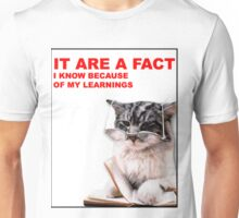 """Fact Cat - """"It are a fact!"""" Unisex T-Shirt"""