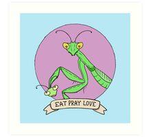 Eat Pray Love (Digital Version) Art Print