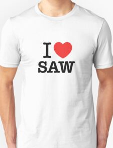 I Love SAW T-Shirt