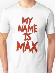 My Name is Max T-Shirt