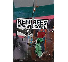 Refugees Are Welcome! Photographic Print