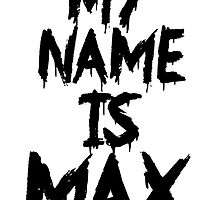 My Name is Max by Sam Whitelaw