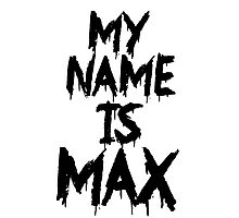 My Name is Max Photographic Print