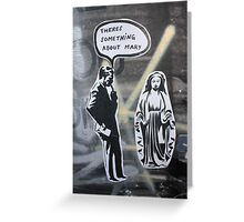 There Something About Mary? Greeting Card