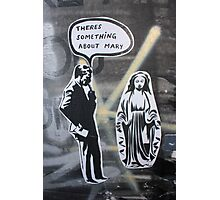 There Something About Mary? Photographic Print