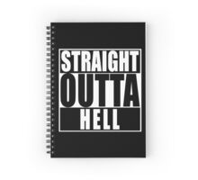 Straight Outta Hell Spiral Notebook