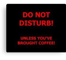 Do Not Disturb (coffee) Canvas Print