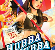Poster for Hubba Hubba Revue: Around the World in 80 Girls, Feb. '11 by caseycastille