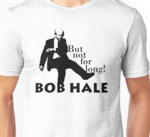 Hale Bob! Unisex T-Shirt
