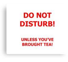 Do Not Disturb (tea) Canvas Print