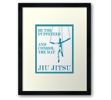 Be the Puppeteer and Control the Mat Jiu Jitsu Blue  Framed Print