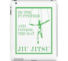 Be the Puppeteer and Control the Mat Jiu Jitsu Green  iPad Case/Skin