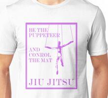 Be the Puppeteer and Control the Mat Jiu Jitsu Purple  Unisex T-Shirt