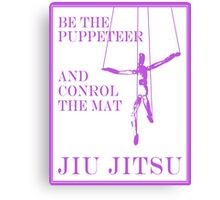 Be the Puppeteer and Control the Mat Jiu Jitsu Purple  Canvas Print