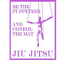 Be the Puppeteer and Control the Mat Jiu Jitsu Purple  Photographic Print