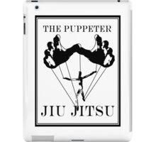 The Puppeteer Jiu Jitsu Black  iPad Case/Skin