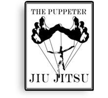 The Puppeteer Jiu Jitsu Black  Canvas Print