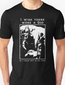 I Wish There Were A God... T-Shirt