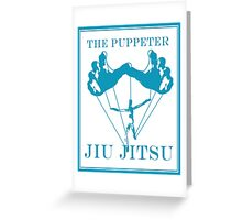 The Puppeteer Jiu Jitsu Blue  Greeting Card