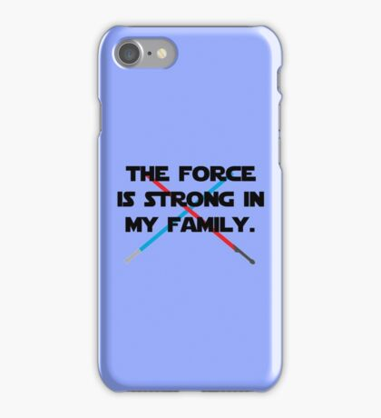 The Force is Strong iPhone Case/Skin