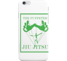 The Puppeteer Jiu Jitsu Green  iPhone Case/Skin