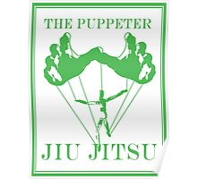 The Puppeteer Jiu Jitsu Green  Poster