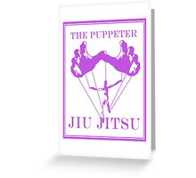 The Puppeteer Jiu Jitsu Purple  Greeting Card