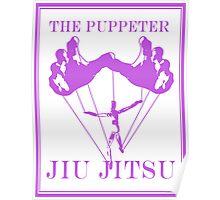 The Puppeteer Jiu Jitsu Purple  Poster