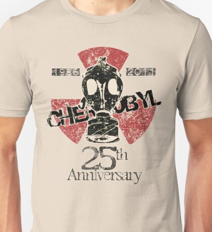 CHERNOBYL 25th ANNIVERSARY REMEMBRANCE  Unisex T-Shirt