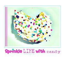 Sprinkle life with candy..... by Janette  Dengo