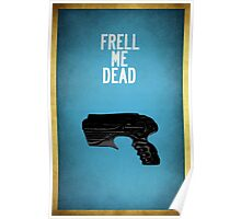 Frell Me Dead Poster