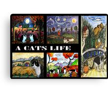 Its A Cats Life Canvas Print